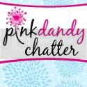 Pink Dandy Chatter Blog